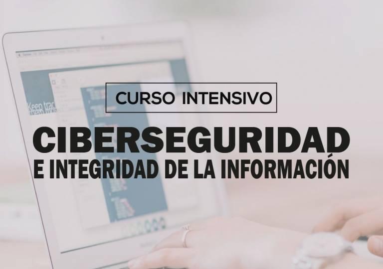 CURSO INTENSIVO CIBERSEGURIDAD E INTEGRIDAD DE LA INFORMACIÓN