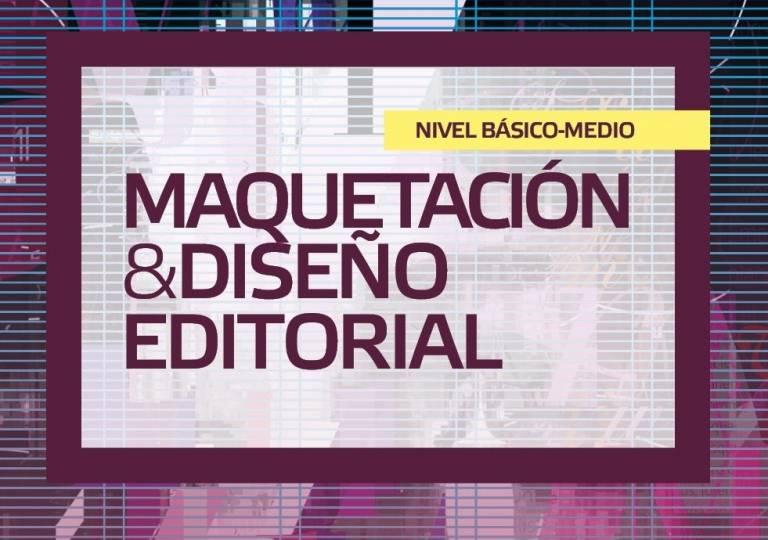 MAQUETACIÓN Y DISEÑO EDITORIAL (BÁSICO-MEDIO)